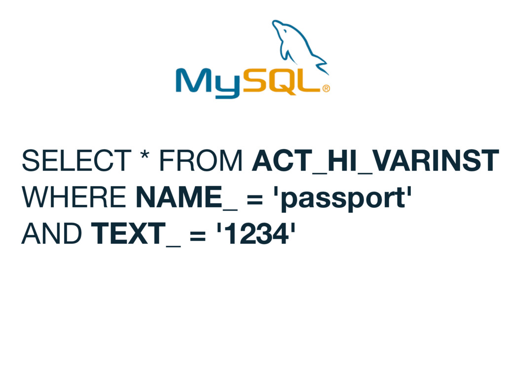 SELECT * FROM ACT_HI_VARINST  WHERE NAME_ = 'pa...