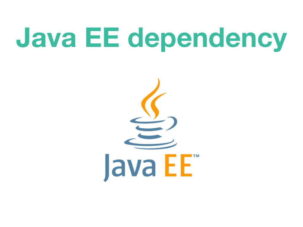 Java EE dependency