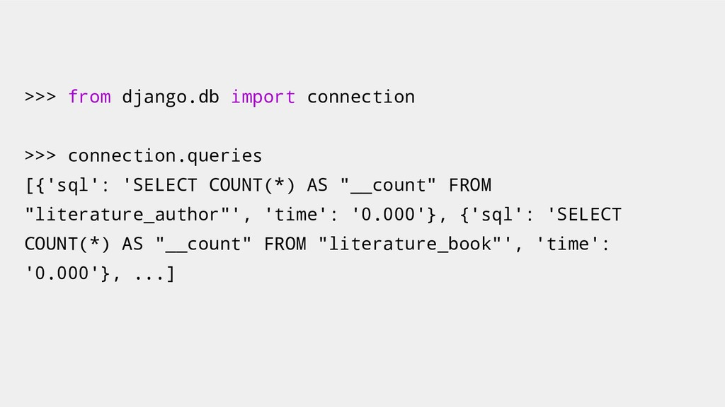 >>> from django.db import connection >>> connec...