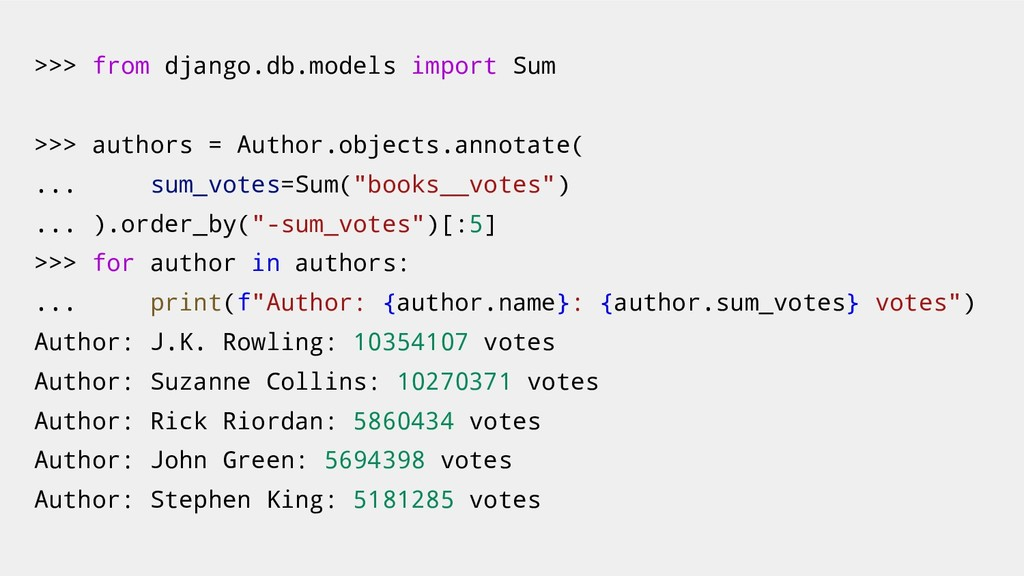 >>> from django.db.models import Sum >>> author...