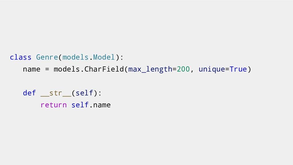 class Genre(models.Model): name = models.CharFi...