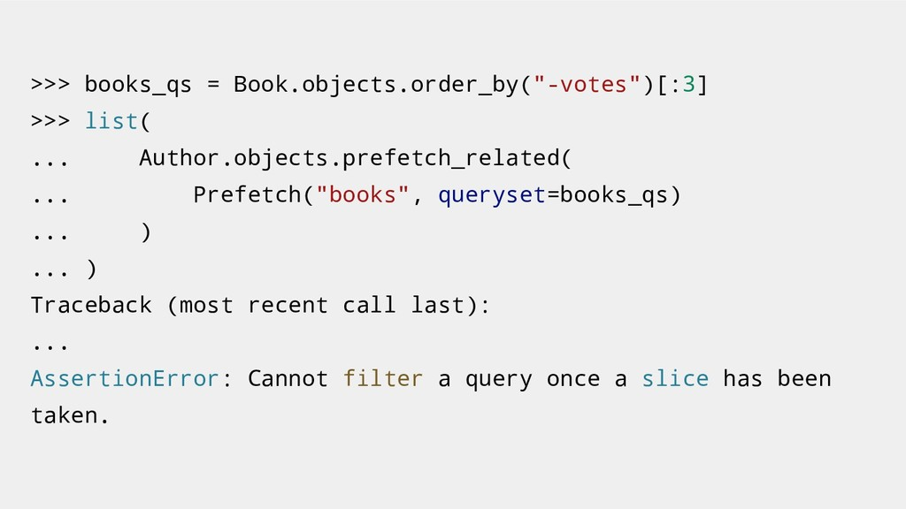 ">>> books_qs = Book.objects.order_by(""-votes"")[..."