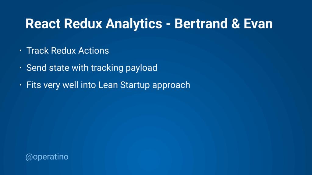 @operatino React Redux Analytics - Bertrand & E...