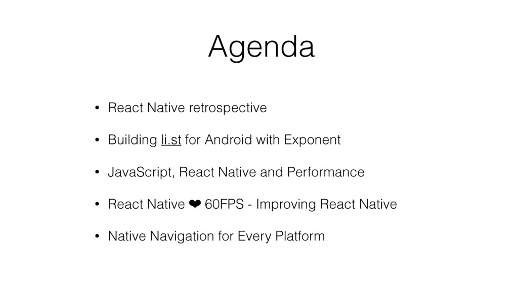 Agenda • React Native retrospective • Building ...