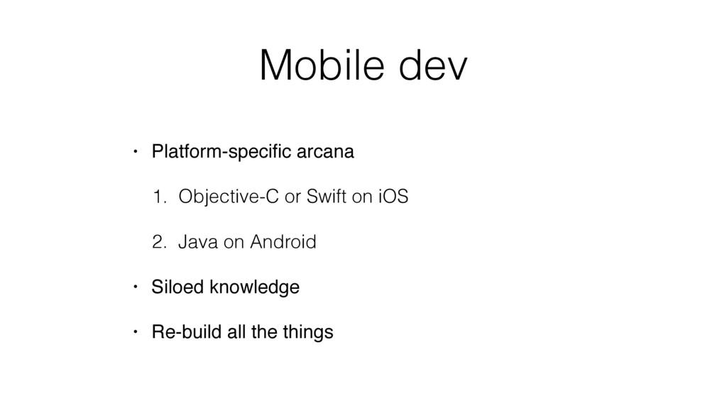 Mobile dev • Platform-specific arcana 1. Objecti...