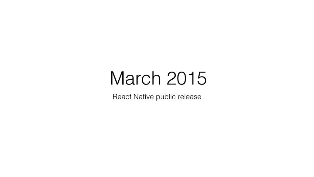 March 2015 React Native public release