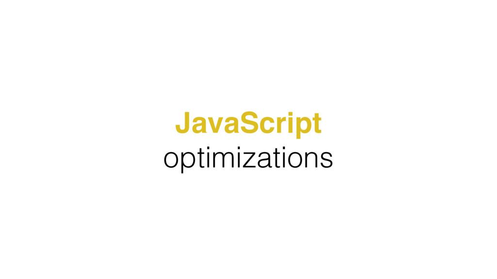 JavaScript optimizations
