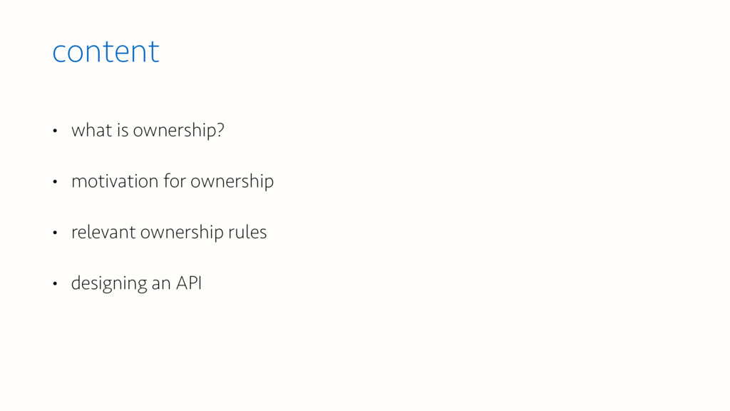 content • what is ownership? • motivation for o...