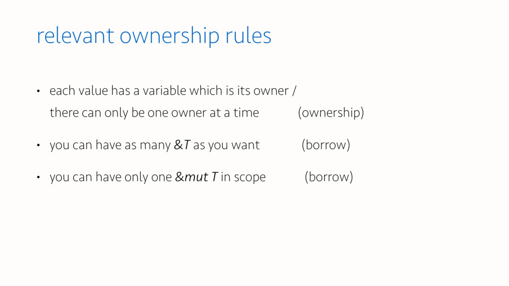 relevant ownership rules • each value has a var...