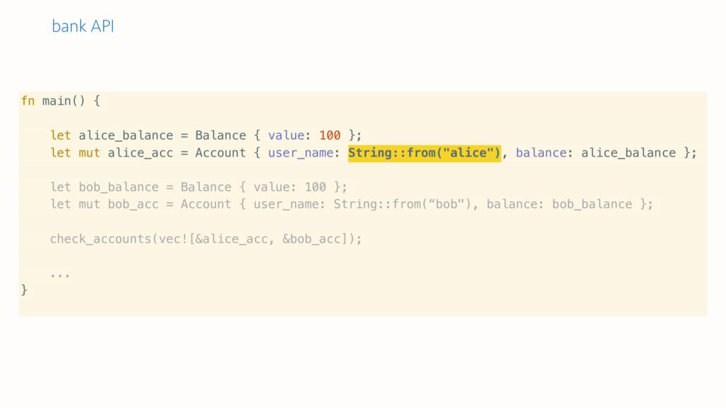 bank API fn main() { let alice_balance = Balanc...
