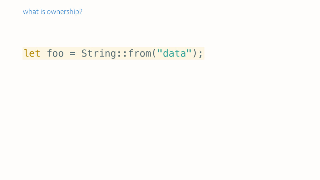"""let foo = String::from(""""data""""); what is ownersh..."""