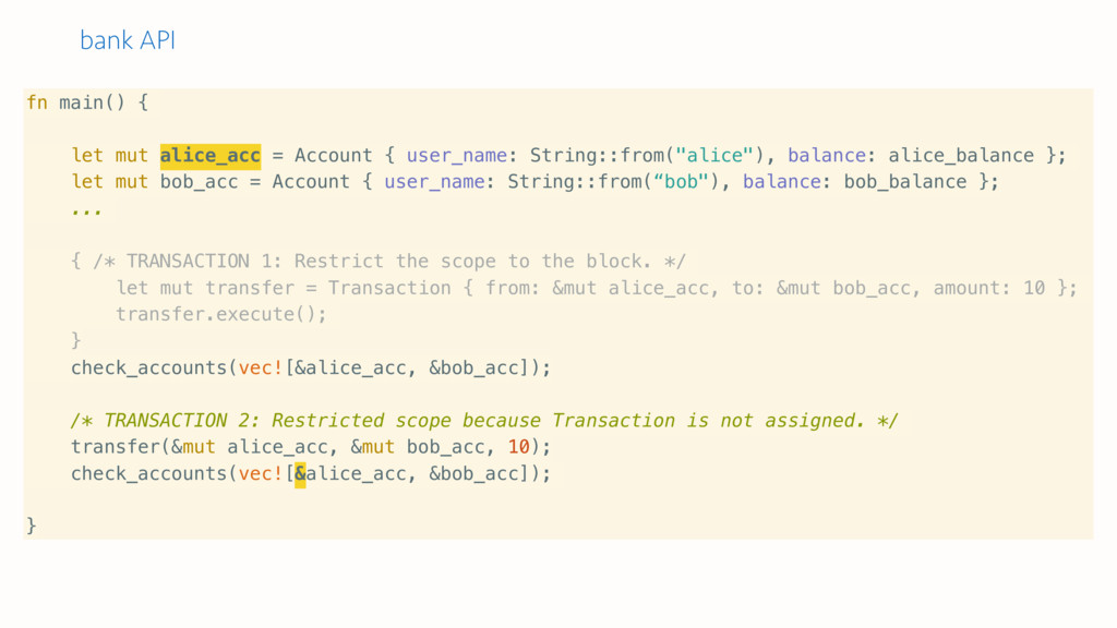 bank API fn main() { let mut alice_acc = Accoun...