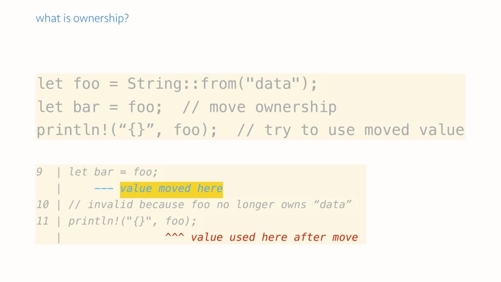 "let foo = String::from(""data""); let bar = foo; ..."