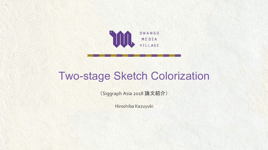 Two-stage Sketch Colorization Hiroshiba Kazuyuk...