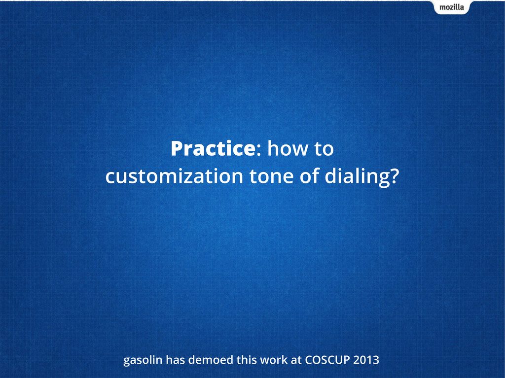 Practice: how to customization tone of dialing?...
