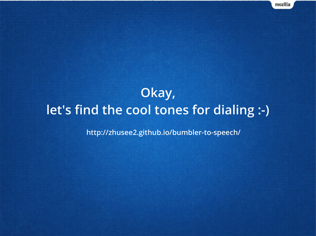 Okay, let's find the cool tones for dialing :-)...