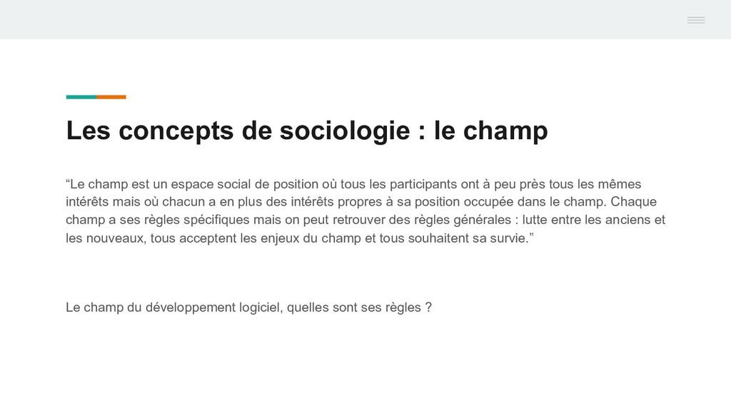 """Les concepts de sociologie : le champ """"Le champ..."""