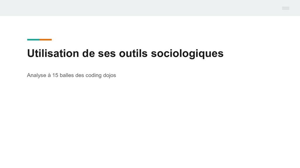Utilisation de ses outils sociologiques Analyse...
