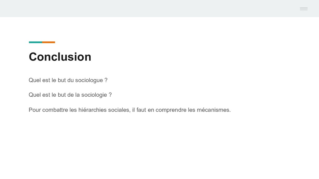 Conclusion Quel est le but du sociologue ? Quel...