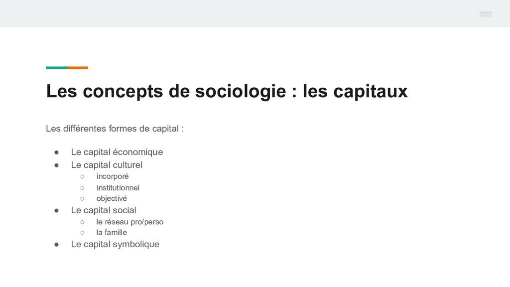 Les concepts de sociologie : les capitaux Les d...