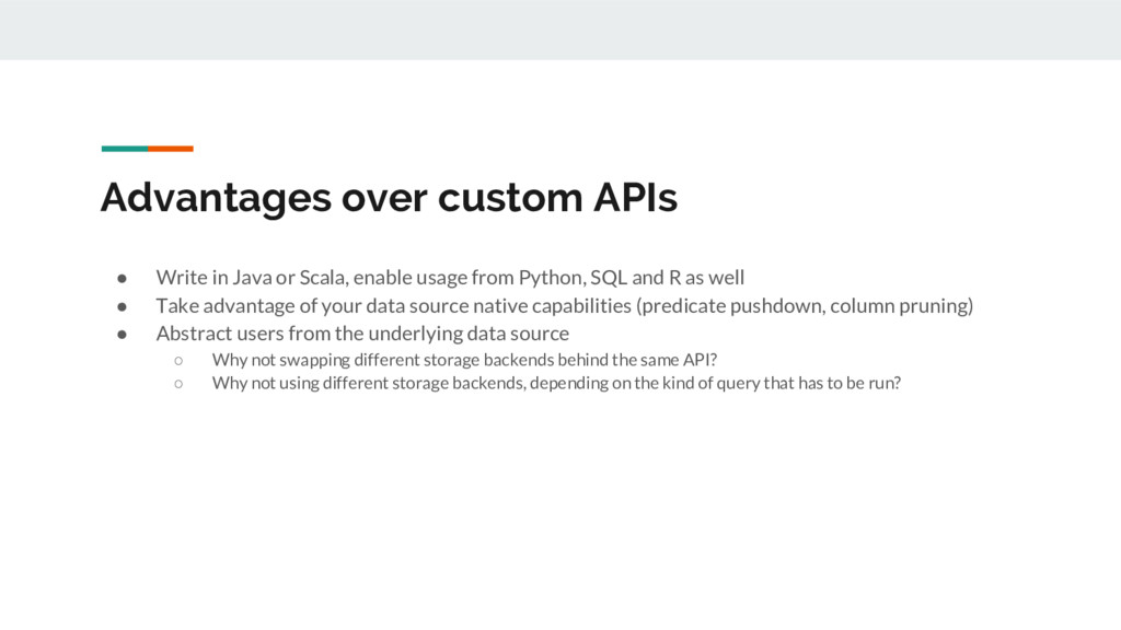Advantages over custom APIs ● Write in Java or ...