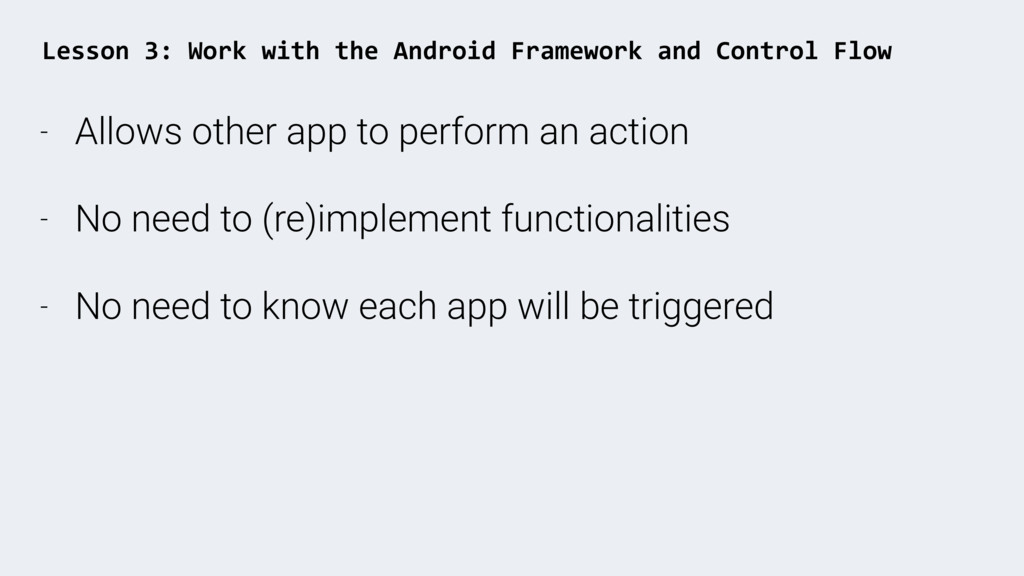 - Allows other app to perform an action - No ne...
