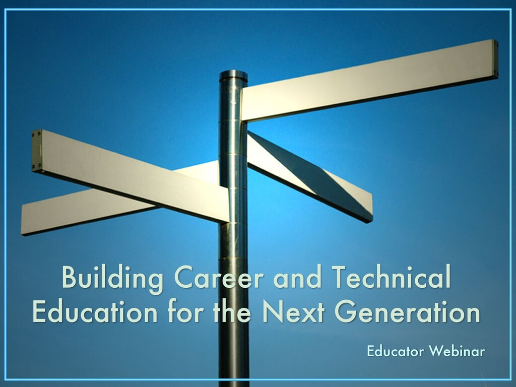 Building Career and Technical Education for the...