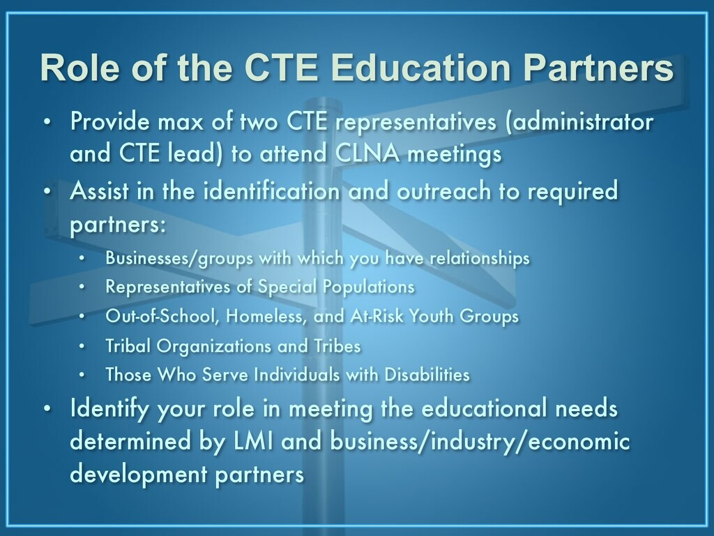 Role of the CTE Education Partners • Provide ma...