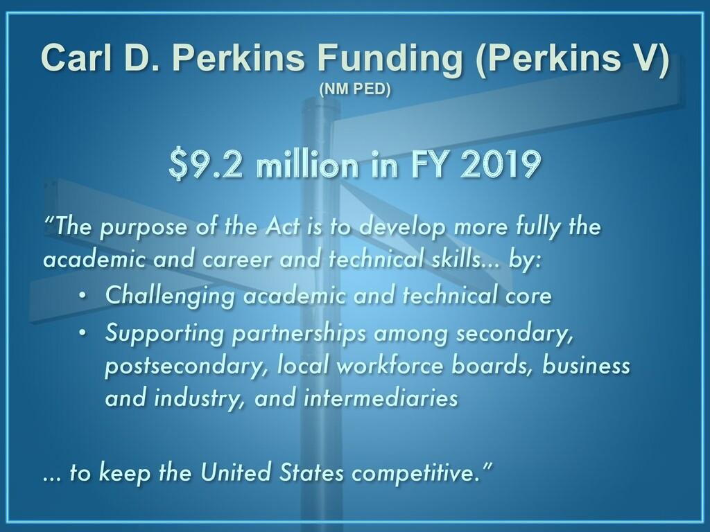 Carl D. Perkins Funding (Perkins V) (NM PED) $9...