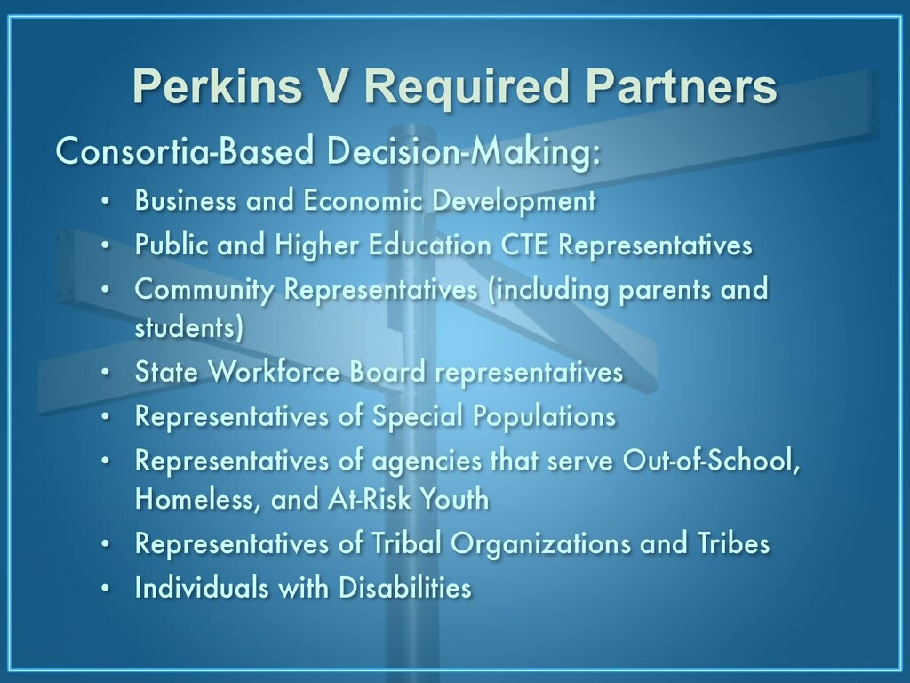 Perkins V Required Partners Consortia-Based Dec...