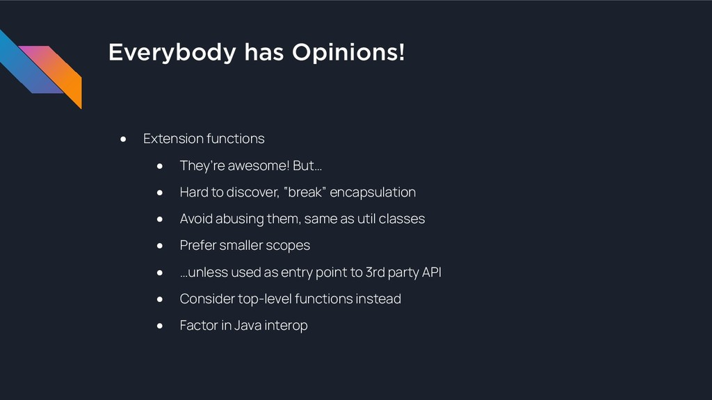 Everybody has Opinions! ● Extension functions ●...