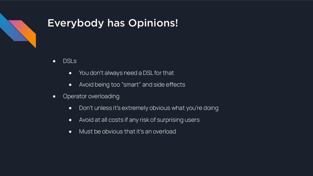 Everybody has Opinions! ● DSLs ● You don't alwa...