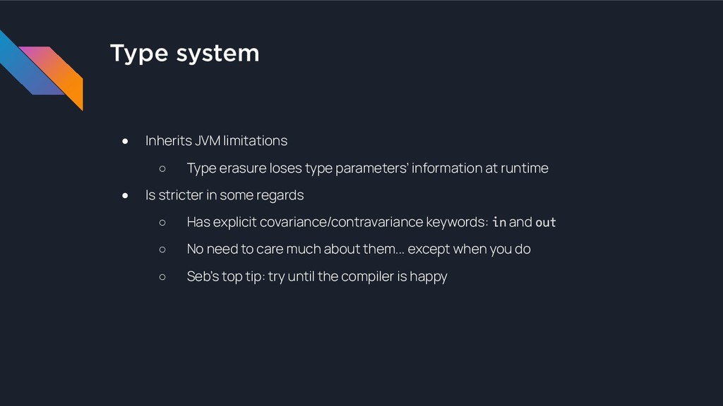 Type system ● Inherits JVM limitations ○ Type e...