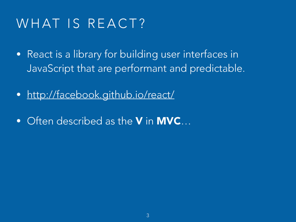 W H AT I S R E A C T ? • React is a library for...