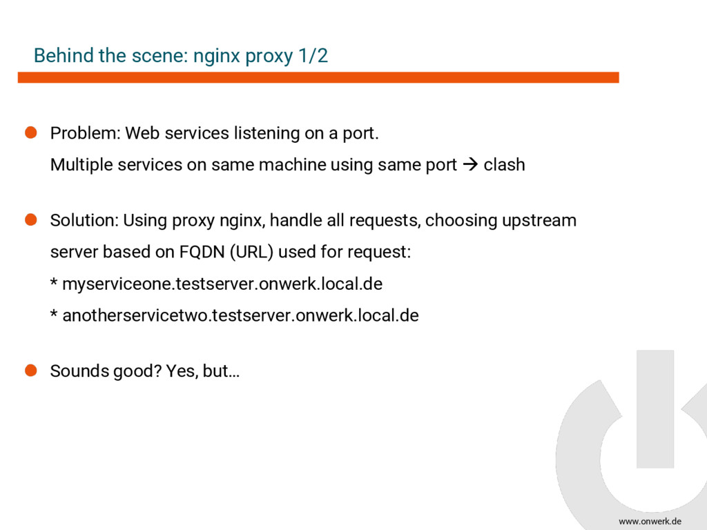 www.onwerk.de Behind the scene: nginx proxy 1/2...