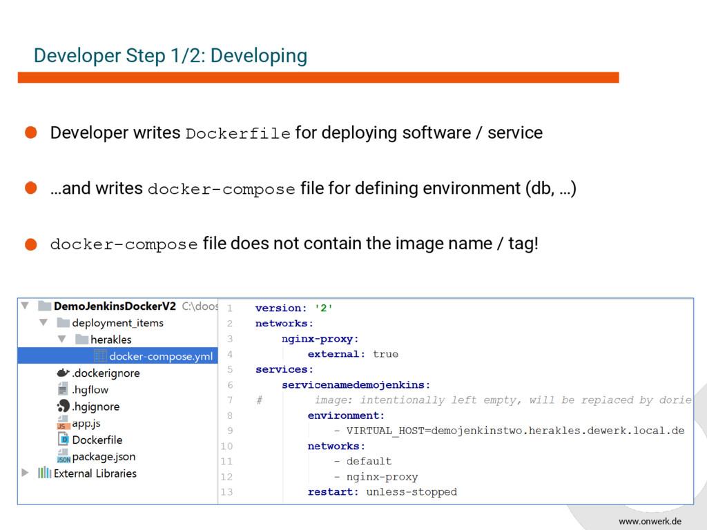 www.onwerk.de Developer Step 1/2: Developing De...