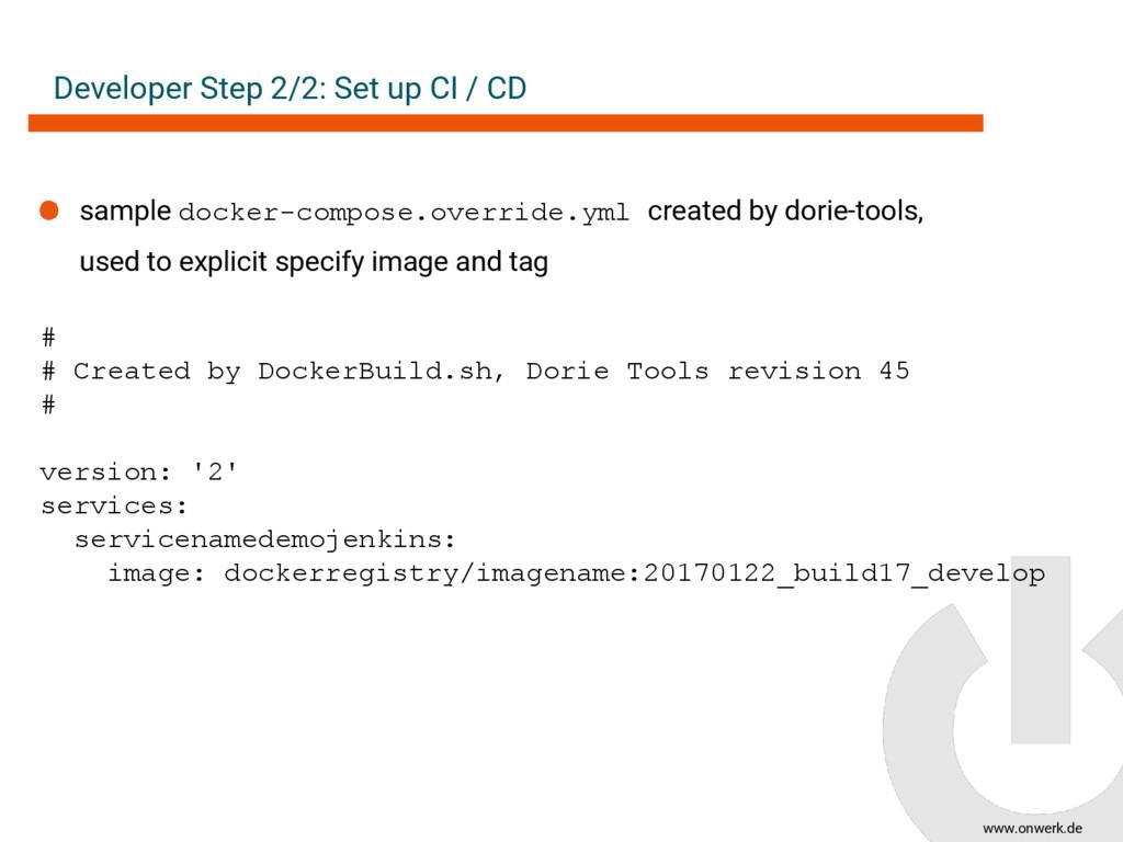 www.onwerk.de Developer Step 2/2: Set up CI / C...