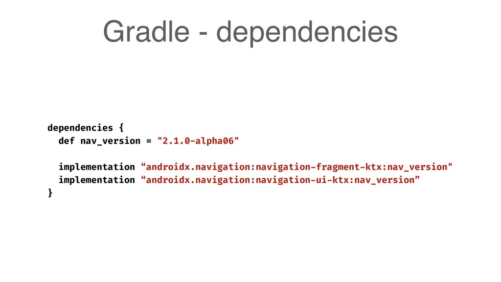 Gradle - dependencies dependencies { def nav_ve...