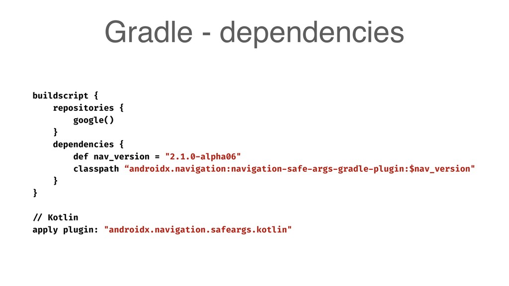Gradle - dependencies buildscript { repositorie...