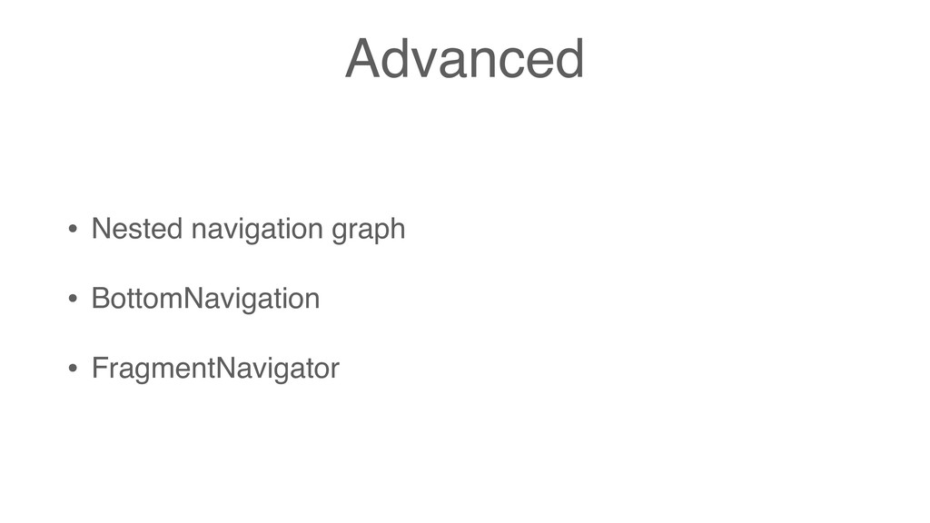 Advanced • Nested navigation graph • BottomNavi...