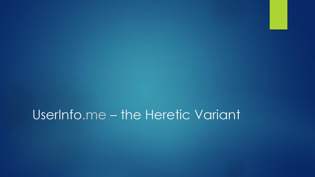 UserInfo.me – the Heretic Variant