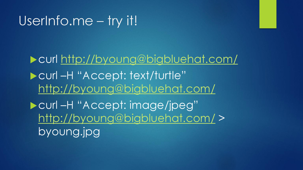 UserInfo.me – try it! curl http://byoung@bigbl...