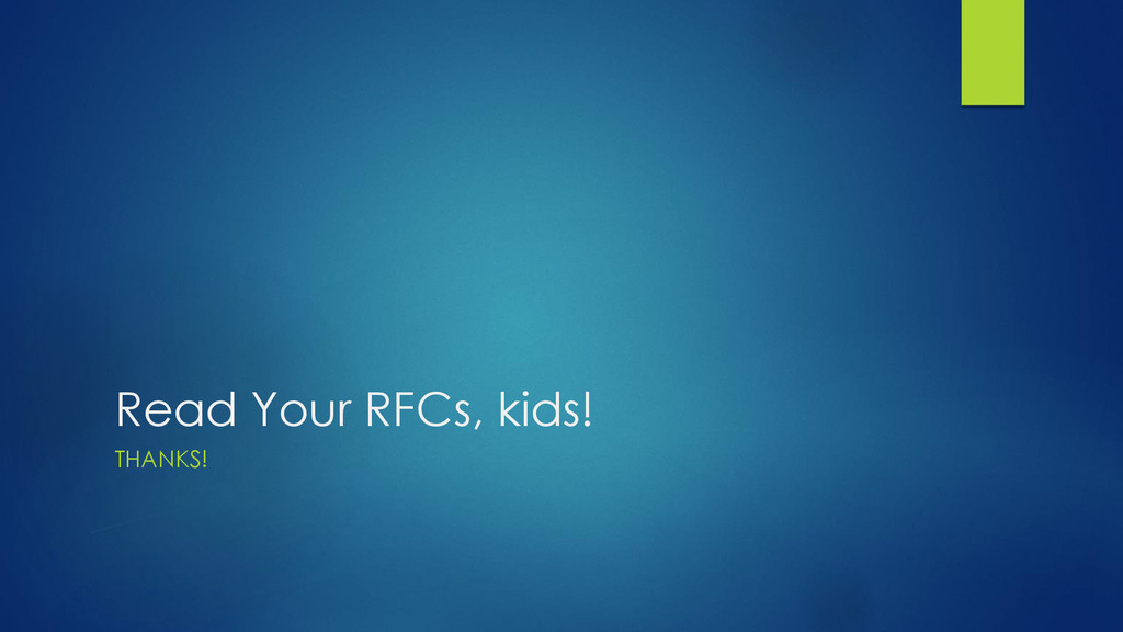 Read Your RFCs, kids! THANKS!