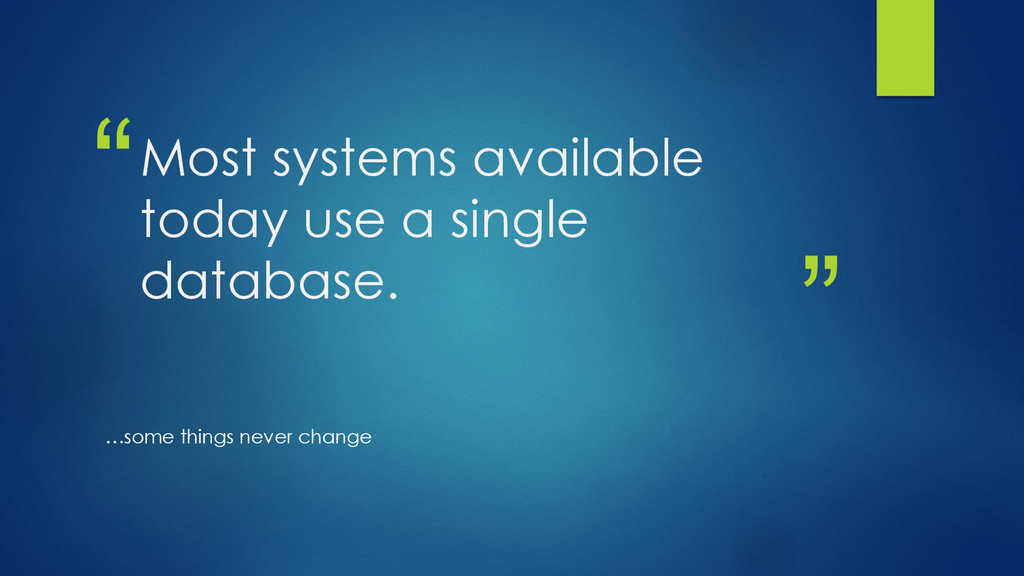 """ "" Most systems available today use a single d..."