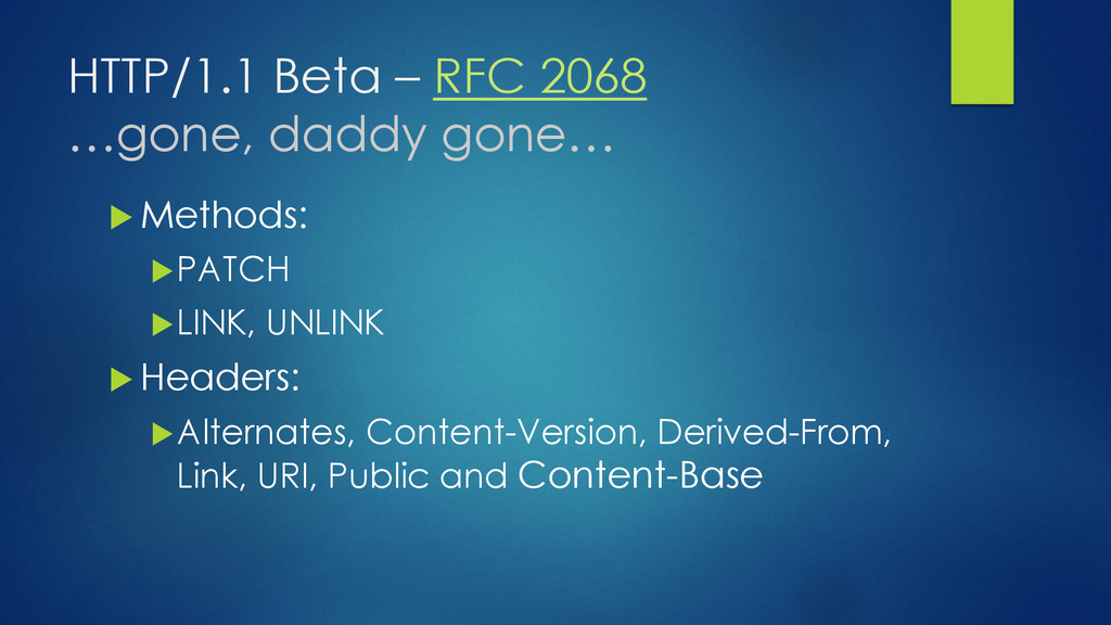 HTTP/1.1 Beta – RFC 2068 …gone, daddy gone…  M...