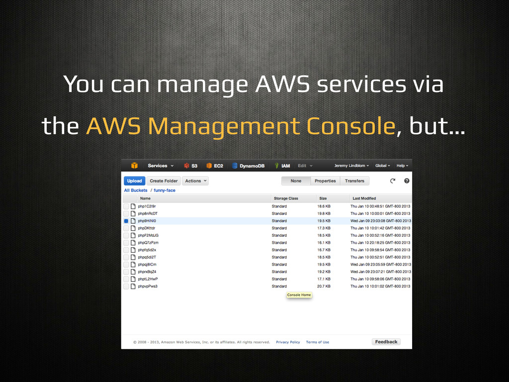 You can manage AWS services via! the AWS Manage...