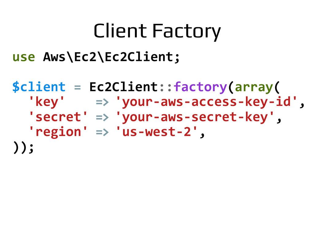 use Aws\Ec2\Ec2Client;    $client =...