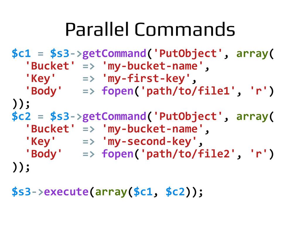 $c1 = $s3-‐>getCommand('PutObject', a...