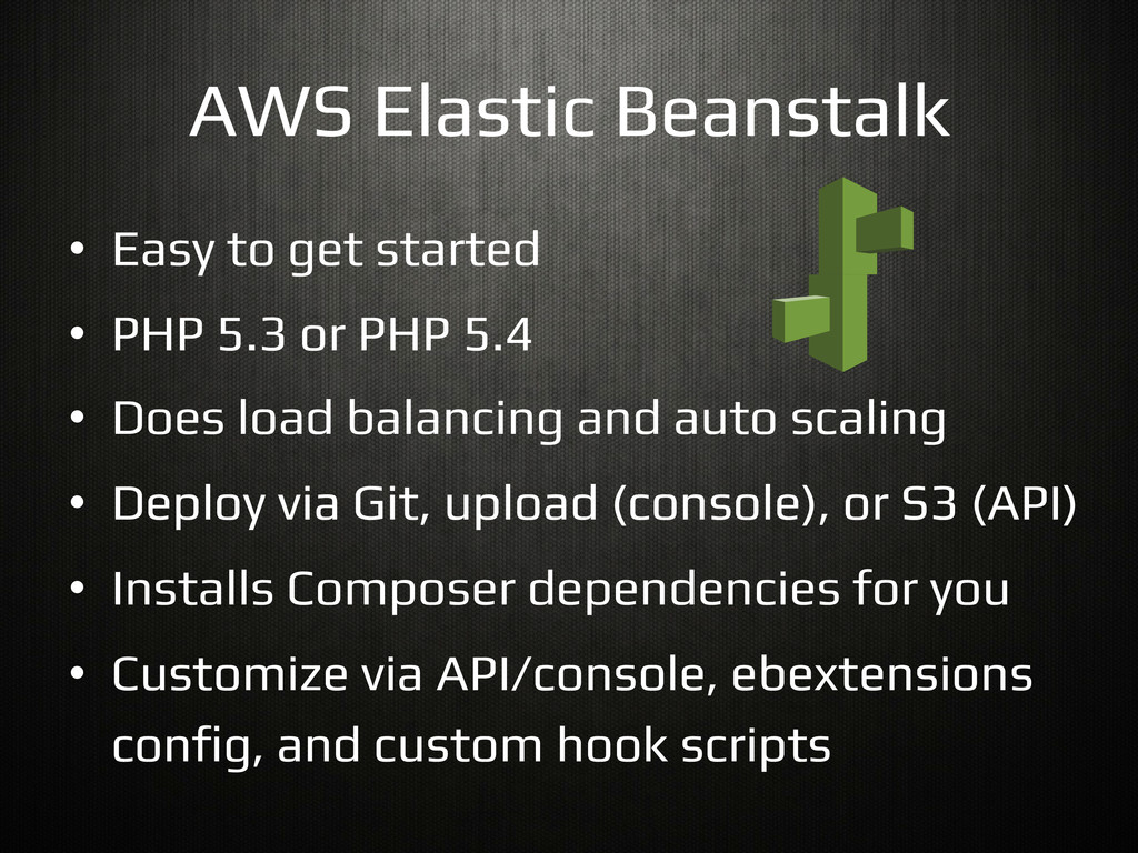 AWS Elastic Beanstalk! •  Easy to get started! ...