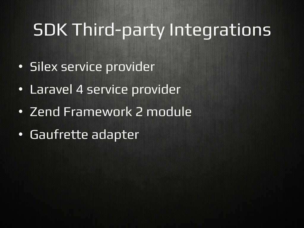 SDK Third-party Integrations! •  Silex service ...